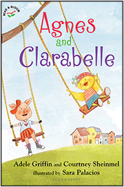 Agnes and Clarabelle by Adele Griffin and Courtney Sheinmel